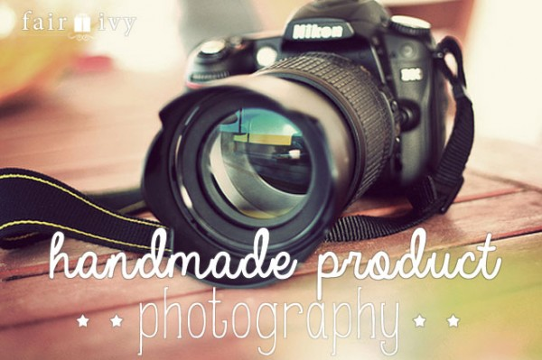 Handmade product photography Tips from Fair Ivy