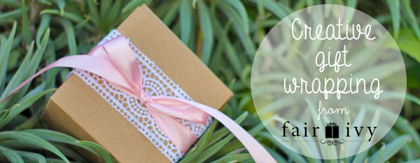 Creative Gift Wrapping from Fair Ivy